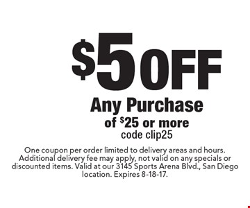 $5 Off Any Purchaseof $25 or more code clip25. One coupon per order limited to delivery areas and hours.Additional delivery fee may apply, not valid on any specials or discounted items. Valid at our 3145 Sports Arena Blvd., San Diego location. Expires 8-18-17.