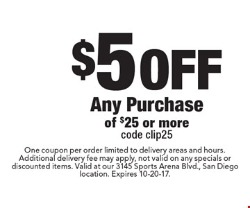 $5 Off Any Purchase Of $25 Or More. Code clip25. One coupon per order limited to delivery areas and hours.Additional delivery fee may apply, not valid on any specials or discounted items. Valid at our 3145 Sports Arena Blvd., San Diego location. Expires 10-20-17.