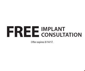 Free Implant Consultation. Offer expires 8/14/17.