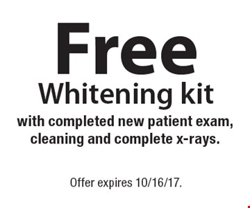 Free Whitening kit with completed new patient exam, cleaning and complete x-rays.. Offer expires 10/16/17.