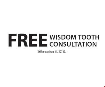 Free wisdom tooth consultation. Offer expires 11/27/17.