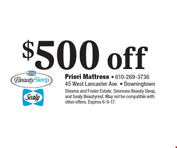 $500 off any purchase. Stearns and Foster Estate, Simmons Beauty Sleep, and Sealy Beautyrest. May not be compatible with other offers. Expires 6-9-17.