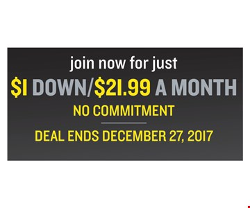 Join Now for just $1 down, 21.99 a month No commitment