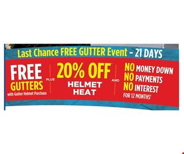 Free Gutters with Gutter Helmet Purchase Plus 20% Off Helmet Heat