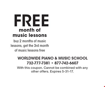 FREE month of music lessons. Buy 2 months of music lessons, get the 3rd month of music lessons free. With this coupon. Cannot be combined with any other offers. Expires 5-31-17.