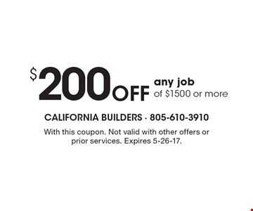$200 Off any job of $1500 or more. With this coupon. Not valid with other offers or prior services. Expires 5-26-17.