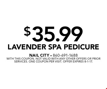 $35.99 Lavender Spa Pedicure. With this coupon. Not valid with any other offers or prior services. One coupon per visit. Offer expires 8-1-17.