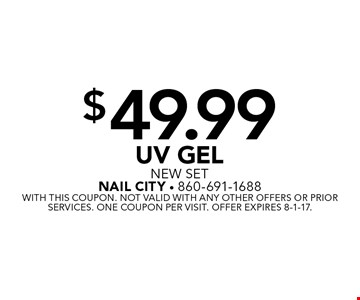 $49.99 UV Gel New Set. With this coupon. Not valid with any other offers or prior services. One coupon per visit. Offer expires 8-1-17.