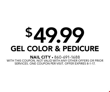$49.99 Gel Color & Pedicure. With this coupon. Not valid with any other offers or prior services. One coupon per visit. Offer expires 8-1-17.
