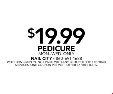 $19.99 Pedicure Mon.-Wed. only. With this coupon. Not valid with any other offers or prior services. One coupon per visit. Offer expires 8-1-17.