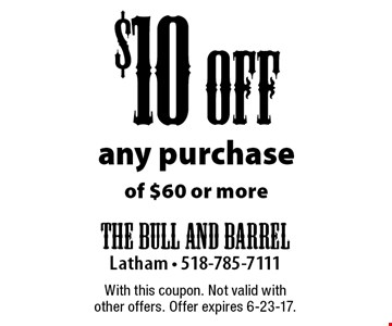 $10 off any purchase of $60 or more. With this coupon. Not valid with other offers. Offer expires 6-23-17.