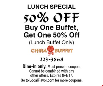 50% OFF Lunch special. Buy One Buffet, Get One 50% Off (Lunch Buffet Only). Dine-in only. Must present coupon. Cannot be combined with any other offers. Expires 8/4/17. Go to LocalFlavor.com for more coupons.