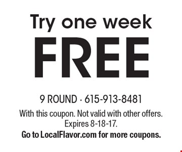 Try one week FREE. With this coupon. Not valid with other offers. Expires 8-18-17. Go to LocalFlavor.com for more coupons.