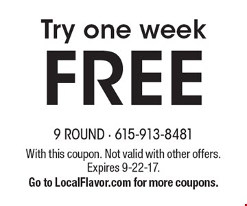 Try one week FREE. With this coupon. Not valid with other offers. Expires 9-22-17. Go to LocalFlavor.com for more coupons.