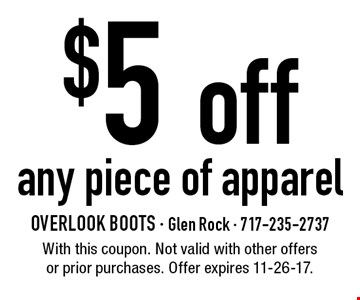 $5 off any piece of apparel. With this coupon. Not valid with other offers or prior purchases. Offer expires 11-26-17.
