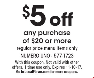 $5 off any purchase of $20 or more regular price menu items only. With this coupon. Not valid with other offers. 1 time use only. Expires 11-10-17. Go to LocalFlavor.com for more coupons.
