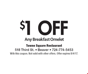 $1 off Any Breakfast Omelet. With this coupon. Not valid with other offers. Offer expires 8/4/17.
