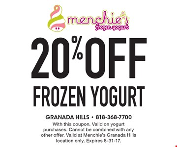 20% off frozen yogurt. With this coupon. Valid on yogurt purchases. Cannot be combined with any other offer. Valid at Menchie's Granada Hills location only. Expires 8-31-17.