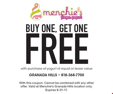 Free yogurt with purchase of yogurt of equal or lesser value. With this coupon. Cannot be combined with any other offer. Valid at Menchie's Granada Hills location only. Expires 8-31-17.