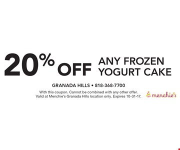 20% off any frozen yogurt cake. With this coupon. Cannot be combined with any other offer. Valid at Menchie's Granada Hills location only. Expires 10-31-17.