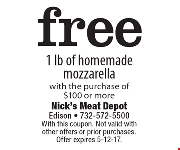 Free 1 lb of homemade mozzarella with the purchase of $100 or more. With this coupon. Not valid with other offers or prior purchases. Offer expires 5-12-17.