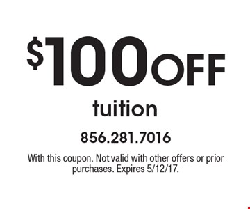 $100 Off tuition. With this coupon. Not valid with other offers or prior purchases. Expires 5/12/17.