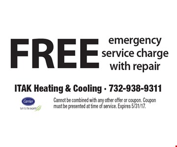 Free emergency service charge with repair. Cannot be combined with any other offer or coupon. Coupon must be presented at time of service. Expires 5/31/17.