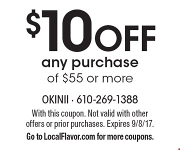 $10 off any purchase of $55 or more. With this coupon. Not valid with other offers or prior purchases. Expires 9/8/17. Go to LocalFlavor.com for more coupons.