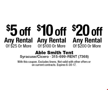 $5 off Any Rental Of $25 Or More or $10 off Any Rental Of $100 Or More or $20 off Any Rental Of $200 Or More. With this coupon. Excludes linens. Not valid with other offers or on current contracts. Expires 6-30-17.
