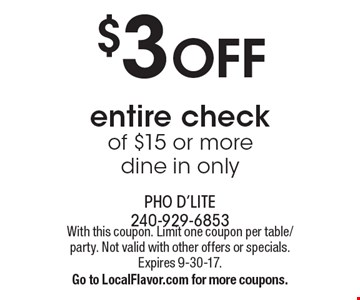 $3 OFF entire check of $15 or more. Dine in only. With this coupon. Limit one coupon per table/party. Not valid with other offers or specials. Expires 9-30-17. Go to LocalFlavor.com for more coupons.