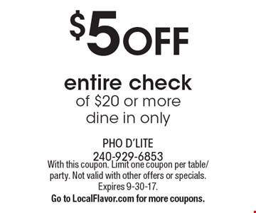 $5 OFF entire check of $20 or more. Dine in only. With this coupon. Limit one coupon per table/party. Not valid with other offers or specials. Expires 9-30-17. Go to LocalFlavor.com for more coupons.