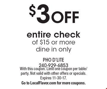 $3 OFF. Entire check of $15 or more. Dine in only. With this coupon. Limit one coupon per table/party. Not valid with other offers or specials. Expires 11-30-17. Go to LocalFlavor.com for more coupons.