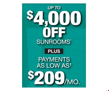 Up to $4,000 off sunrooms.