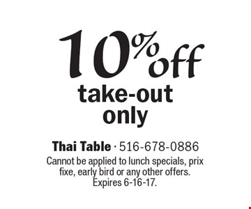 10% off take-out only. Cannot be applied to lunch specials, prix fixe, early bird or any other offers. Expires 6-16-17.