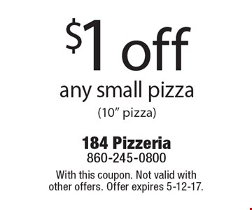 $1 off any small pizza(10
