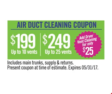 air duct cleaning coupon $199 up to 10 vents $249 up to 25 vents