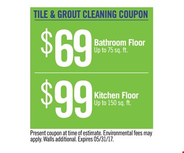 tile and grout cleaning coupon $69 bathroom floor $99 kitchen floor