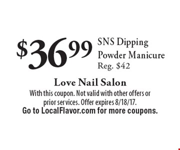 $36.99 SNS Dipping Powder Manicure. Reg. $42. With this coupon. Not valid with other offers or prior services. Offer expires 8/18/17. Go to LocalFlavor.com for more coupons.
