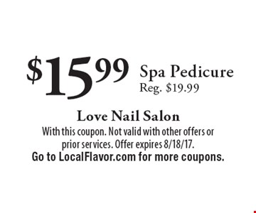 $15.99 Spa Pedicure. Reg. $19.99. With this coupon. Not valid with other offers or prior services. Offer expires 8/18/17. Go to LocalFlavor.com for more coupons.