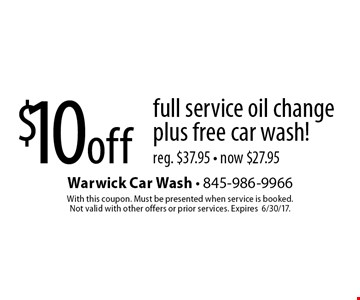 $10 off full service oil change plus free car wash! Reg. $37.95. Now $27.95. With this coupon. Must be presented when service is booked. Not valid with other offers or prior services. Expires 6/30/17.