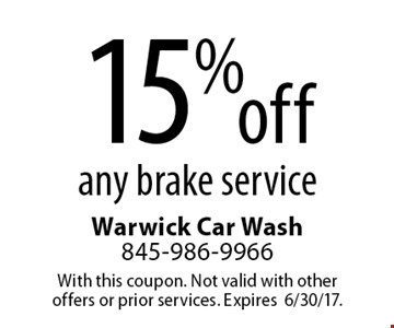 15% off any brake service. With this coupon. Not valid with other offers or prior services. Expires 6/30/17.