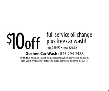 $10 off full service oil change plus free car wash! Reg. $36.95. Now $26.95. With this coupon. Must be presented when service is booked. Not valid with other offers or prior services. Expires 6/30/17.