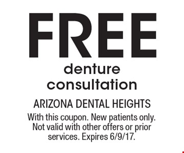 Free denture consultation. With this coupon. New patients only. Not valid with other offers or prior services. Expires 6/9/17.