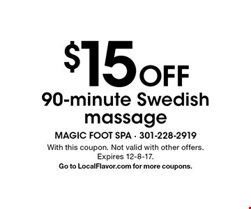 $15 Off 90-minute Swedish massage. With this coupon. Not valid with other offers. Expires 12-8-17. Go to LocalFlavor.com for more coupons.
