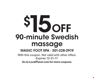 $15 Off 90-minute Swedish massage. With this coupon. Not valid with other offers. Expires 12-31-17. Go to LocalFlavor.com for more coupons.