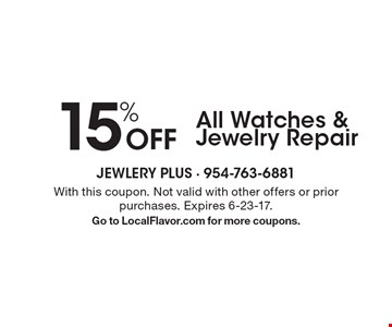 15% Off All Watches & Jewelry Repair. With this coupon. Not valid with other offers or prior purchases. Expires 6-23-17. Go to LocalFlavor.com for more coupons.