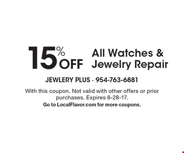15% Off All Watches & Jewelry Repair. With this coupon. Not valid with other offers or prior purchases. Expires 8-28-17. Go to LocalFlavor.com for more coupons.