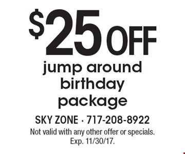 $25 off jump around birthday package. Not valid with any other offer or specials. Exp. 11/30/17.