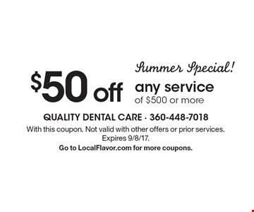 Summer Special! $50 off any service of $500 or more. With this coupon. Not valid with other offers or prior services. Expires 9/8/17. Go to LocalFlavor.com for more coupons.