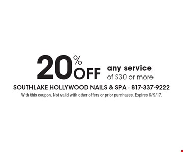 20% Off any service of $30 or more. With this coupon. Not valid with other offers or prior purchases. Expires 6/9/17.